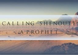 Calling Shenoute A Prophet - St Shenouda Monastery Pimonakhos Articles