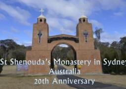 St Shenouda's Monastery in Sydney Australia 20th anniversary - St Shenouda Monastery Pimonakhos Articles