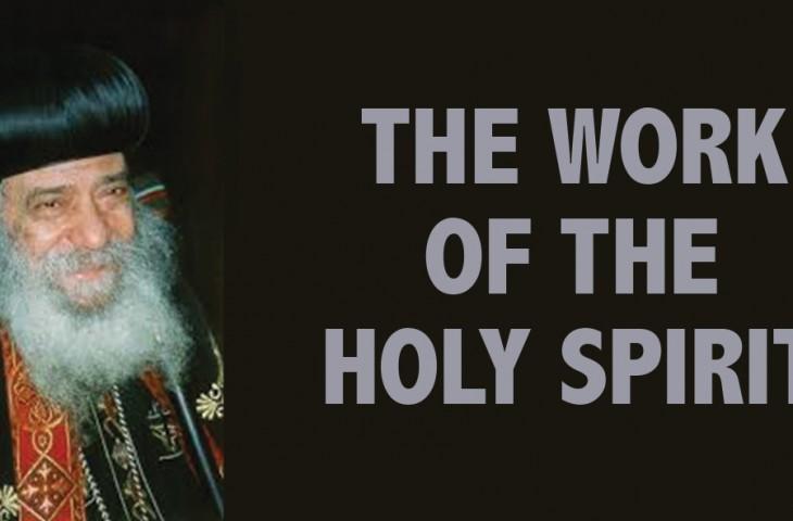 The Work Of The Holy Spirit - St Shenouda Monastery Pimonakhos